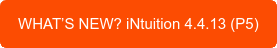 WHAT'S NEW? iNtuition 4.4.13 (P5)